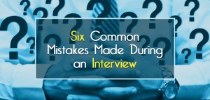 6 common mistakes made In interview