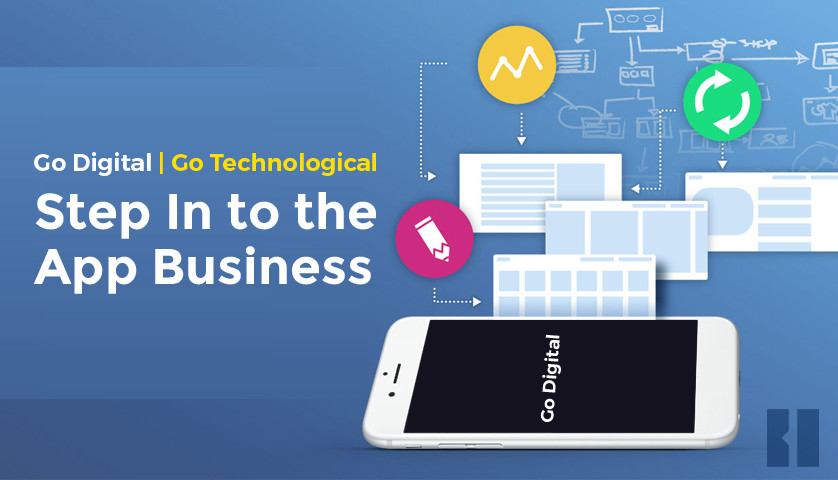 Go Digital | Go Technological | Step in to the App Business a