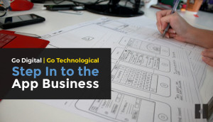 Go Digital | Go Technological | Step in to the App Business
