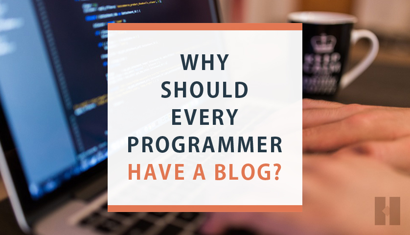 Why should every programmer have a blog